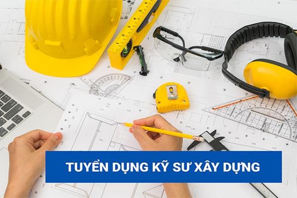 Tuyển dụng kỹ sư xây dựng có kinh nghiệm lương cao