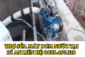 Thợ sửa máy bơm nước tại Dĩ An